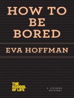 How to Be Bored