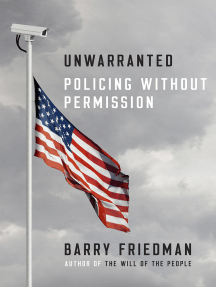 Unwarranted: Policing Without Permission