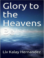 Glory to the Heavens Be
