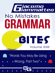 No Mistakes Grammar Bites, Volume XXIII, Words You May Be Using Wong, Part II