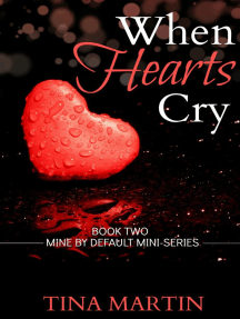 When Hearts Cry: Mine By Default Mini-Series, #2