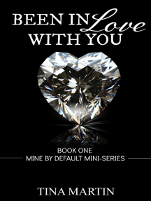 Been In Love With You: Mine By Default Mini-Series, #1