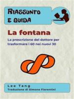 Riassunto E Guida - La Fontana