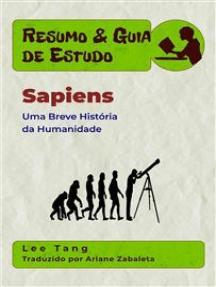 Resumo & Guia De Estudo - Sapiens: Uma Breve História Da Humanidade