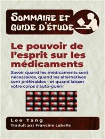 Sommaire Et Guide D'étude - Le Pouvoir De L'esprit Sur Les Médicaments