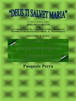 """""""Deus ti salvet Maria"""" (canto popolare). Arrangiamento per 4 clarinetti in sib, 3 trombe in sib, 1 trombone tenore in sib, basso elettrico e pianoforte (con partitura e parti per i vari strumenti)"""