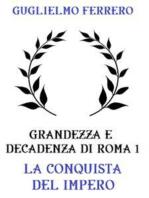 Grandezza e decadenza di Roma 1