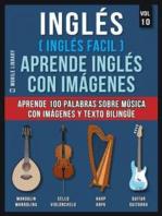 Inglés ( Inglés Facil ) Aprende Inglés con Imágenes (Vol 10)