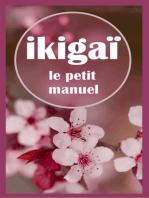 Ikigaï, le petit manuel