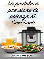 La pentola a pressione di potenza XL Cookbook