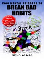 1506 Mental Triggers to Break Bad Habits