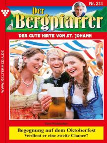 Der Bergpfarrer 211 – Heimatroman: Begegnung auf dem Oktoberfest