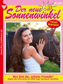 Der neue Sonnenwinkel 34 – Familienroman: Wer bist du, schöne Fremde?