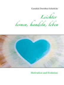 Leichter lernen, handeln, leben: Motivation und Evolution