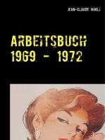 Arbeitsbuch 1969 - 1972