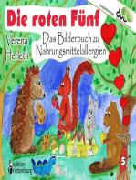 Die roten Fünf - Das Bilderbuch zu Nahrungsmittelallergien. Für alle Kinder, die einen einzigartigen Körper haben. (Empfohlen vom DAAB - Deutscher Allergie- und Asthmabund e.V.)