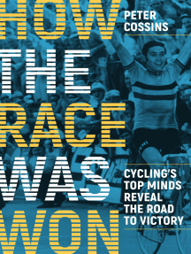 How the Race Was Won: Cycling's Top Minds Reveal the Road to Victory