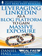 Leveraging LinkedIn As a Blog Platform to Gain Massive Exposure