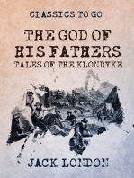 The God of His Fathers Tales of the Klondyke