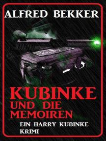 Kubinke und die Memoiren: Krimi