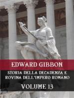 Storia della decadenza e rovina dell'Impero Romano Volume 13