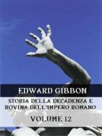 Storia della decadenza e rovina dell'Impero Romano Volume 12