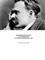 Nietzsche, l'antipolitico e i regimi totalitari del '900
