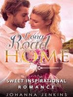 Long Road Home - Sweet Inspirational Romance