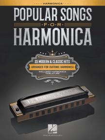 Popular Songs for Harmonica: 25 Modern & Classic Hits Arranged for Diatonic Harmonica