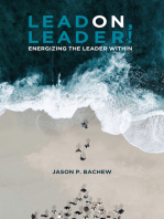 Lead On, Leader! Energizing the Leader Within