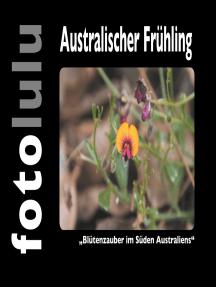 Australischer Frühling: Blütenzauber im Süden Australiens