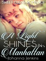 A Light Shines in Manhattan - Sweet Clean Romance