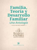Familia, teoría y desarrollo familiar: Una antología