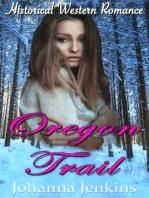 Oregon Trail - Clean Historical Western Romance