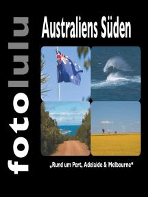 Australiens Süden: Rund um Perth, Adelaide & Melbourne
