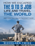 How to Escape the 9 to 5 Job Life and Travel the World