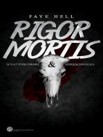 Rigor Mortis - schattenschwarz und totgeschwiegen
