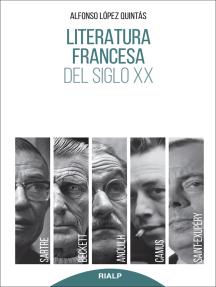 Literatura francesa del siglo XX: Sartre, Camus, Saint-Exupéry, Anouilh, Beckett.