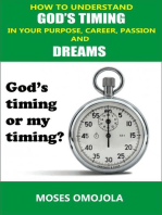 How To Understand God's Timing In Your Purpose, Career, Passion & Dreams