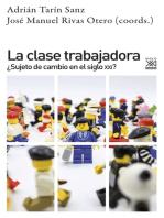 La clase trabajadora: ¿Sujeto de cambio en el siglo XXI?
