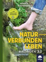 Naturverbunden leben