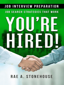 You're Hired! Job Interview Preparation: Job Search Strategies That Work