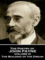 The Poetry of John Payne - Volume III