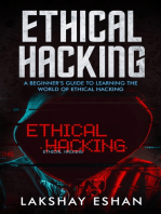 Ethical Hacking: A Beginners Guide To Learning The World Of Ethical Hacking