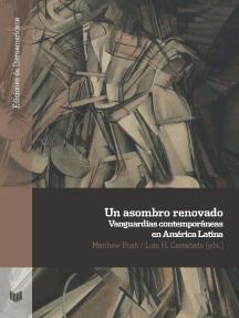 Un asombro renovado: Vanguardias contemporáneas en América Latina