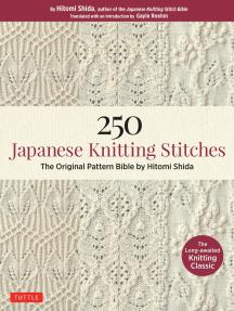 250 Japanese Knitting Stitches: The Original Pattern Bible by Hitomi Shida