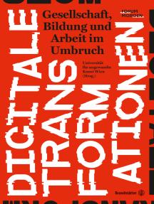 Digitale Transformationen: Gesellschaft, Bildung und Arbeit im Umbruch