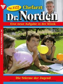 Chefarzt Dr. Norden 1122 – Arztroman: Die Stürme der Jugend