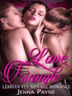 Love Triangle - Lesbian FFF Menage Romance