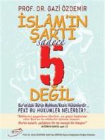 İslam'ın Şartı Sadece 5 Değil